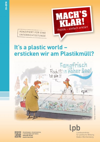 It's a Plastic World – ersticken wir am Plastikmüll? Quelle: www.lpb-bw.de