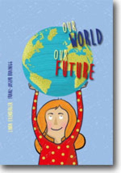 Our World. Our Future