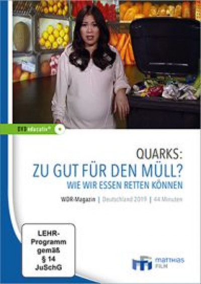 "Cover Film ""Quarks: Zu gut für den Müll? Wie wir Essen retten können "". Quelle: https://www.matthias-film.de"